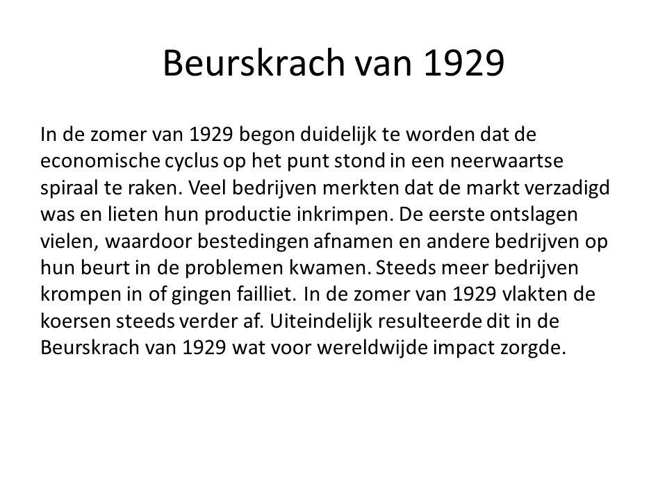 Beurskrach van 1929 In de zomer van 1929 begon duidelijk te worden dat de economische cyclus op het punt stond in een neerwaartse spiraal te raken.