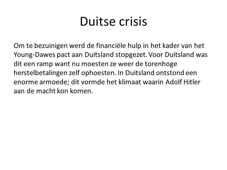 Duitse crisis Om te bezuinigen werd de financiële hulp in het kader van het Young-Dawes pact aan Duitsland stopgezet.
