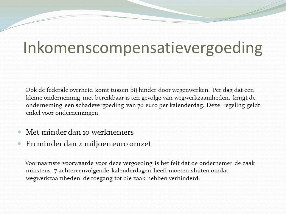 www.openbarewerken-zelfstandigen.be (bij schadevergoeding van 70 euro per kalenderdag) www.openbarewerken-zelfstandigen.be www.Vlaanderen.be/hinderopenbarewerken (rentetoelagen) www.Vlaanderen.be/hinderopenbarewerken