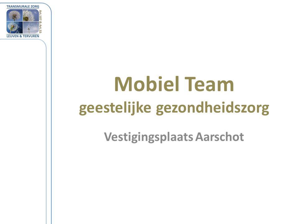 Mobiel Team geestelijke gezondheidszorg Vestigingsplaats Aarschot