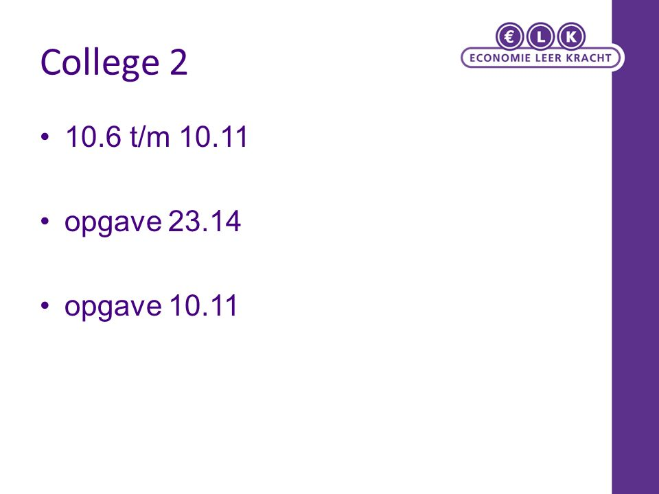 College 2 10.6 t/m 10.11 opgave 23.14 opgave 10.11