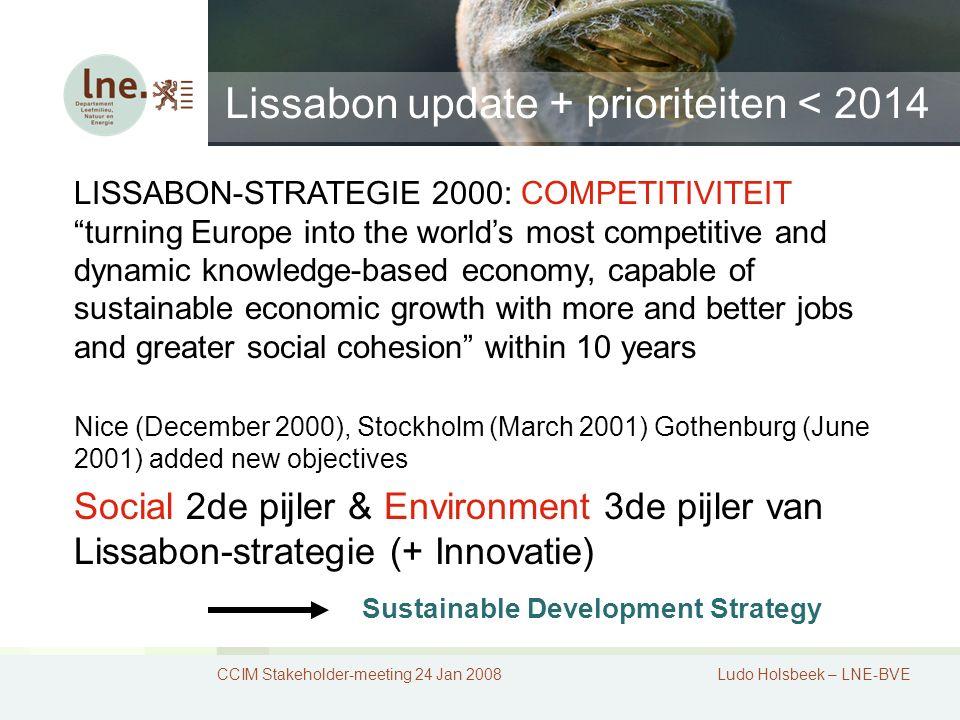 "Lissabon update + prioriteiten < 2014 CCIM Stakeholder-meeting 24 Jan 2008Ludo Holsbeek – LNE-BVE LISSABON-STRATEGIE 2000: COMPETITIVITEIT ""turning Eu"