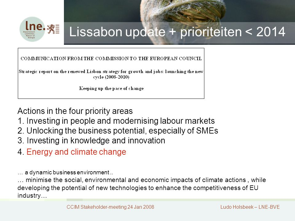Lissabon update + prioriteiten < 2014 CCIM Stakeholder-meeting 24 Jan 2008Ludo Holsbeek – LNE-BVE Actions in the four priority areas 1.