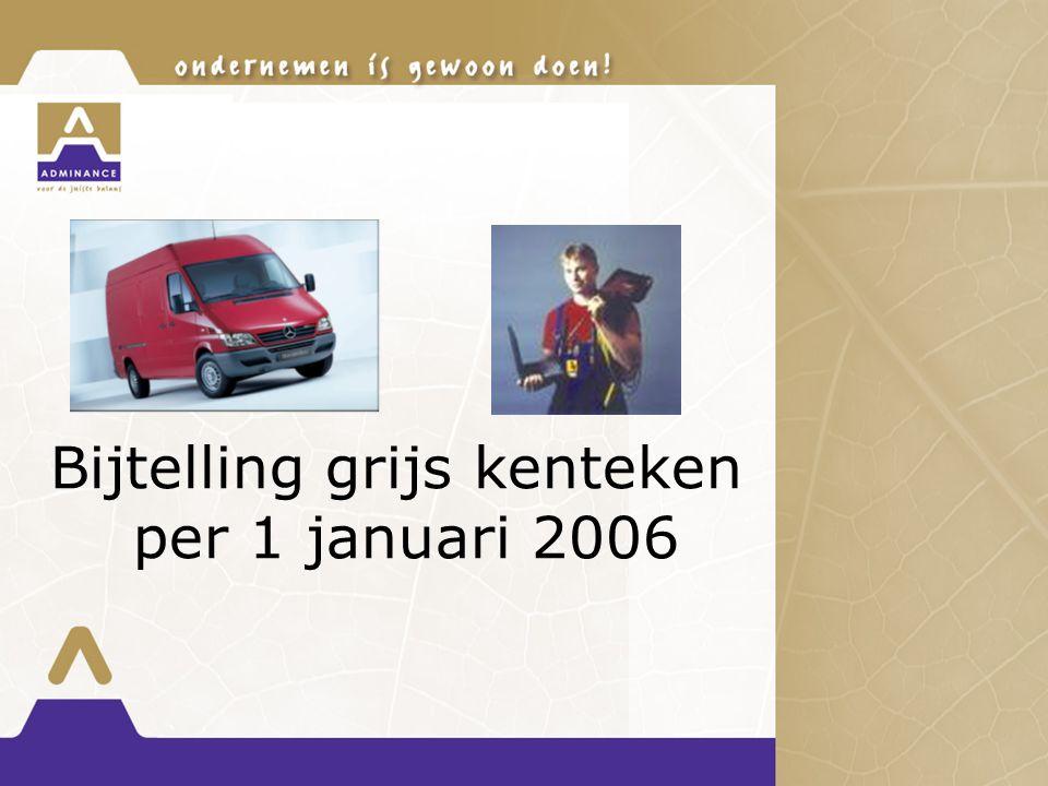 Bijtelling grijs kenteken per 1 januari 2006