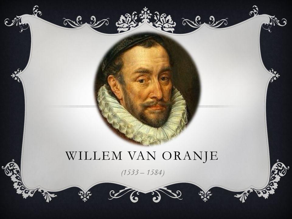INHOUD  Wie was Willem van Oranje. Stamboom  Hoe belangrijk was hij en waarom.