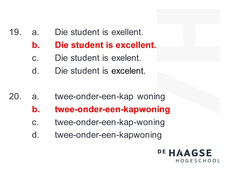 19.a.Die student is exellent. b.Die student is excellent.