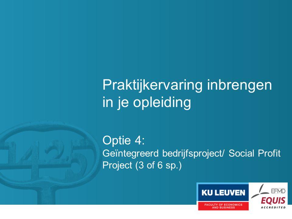 Praktijkervaring inbrengen in je opleiding Optie 4: Geïntegreerd bedrijfsproject/ Social Profit Project (3 of 6 sp.)