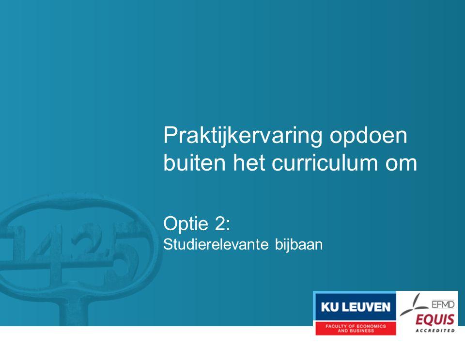 Praktijkervaring opdoen buiten het curriculum om Optie 2: Studierelevante bijbaan