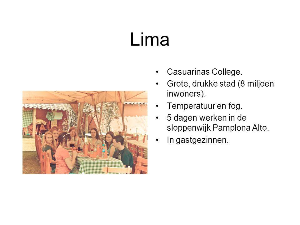 Lima Casuarinas College. Grote, drukke stad (8 miljoen inwoners).