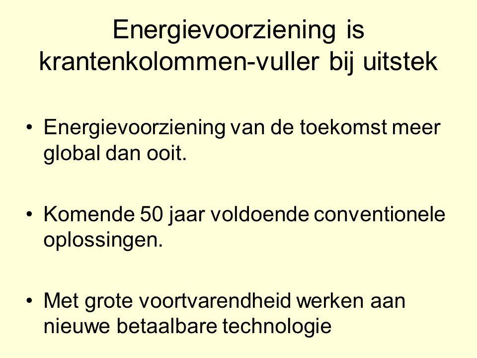 Energievoorziening is krantenkolommen-vuller bij uitstek Energievoorziening van de toekomst meer global dan ooit. Komende 50 jaar voldoende convention
