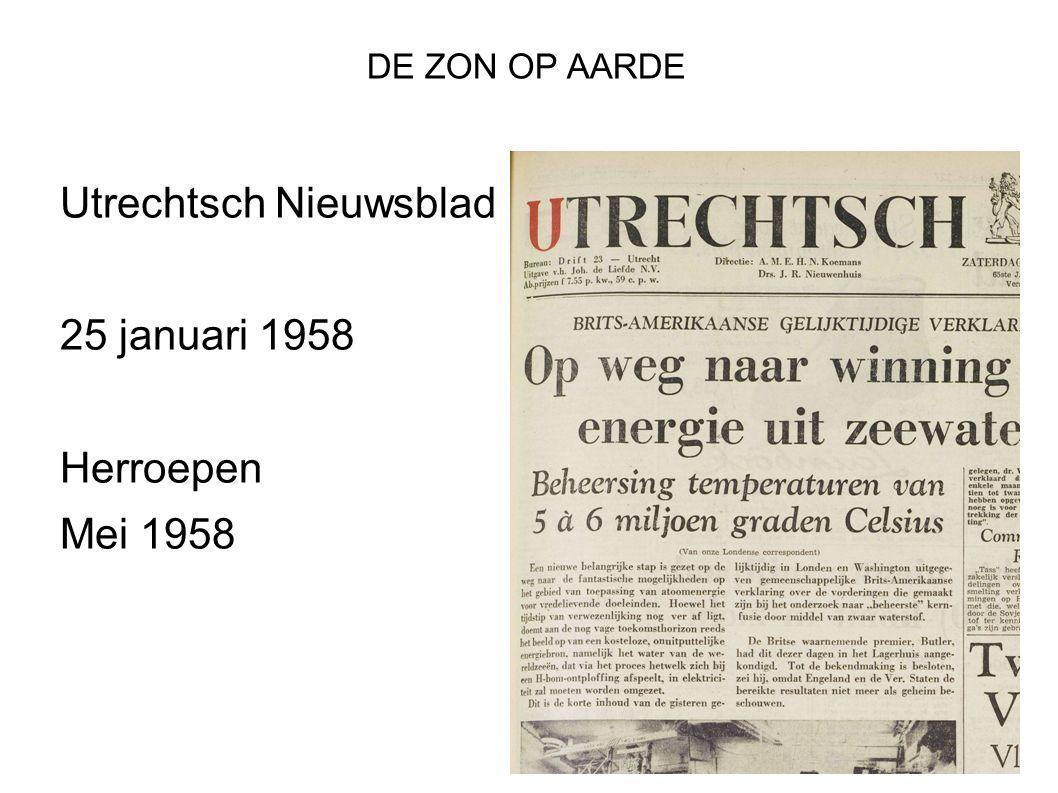 DE ZON OP AARDE Utrechtsch Nieuwsblad 25 januari 1958 Herroepen Mei 1958