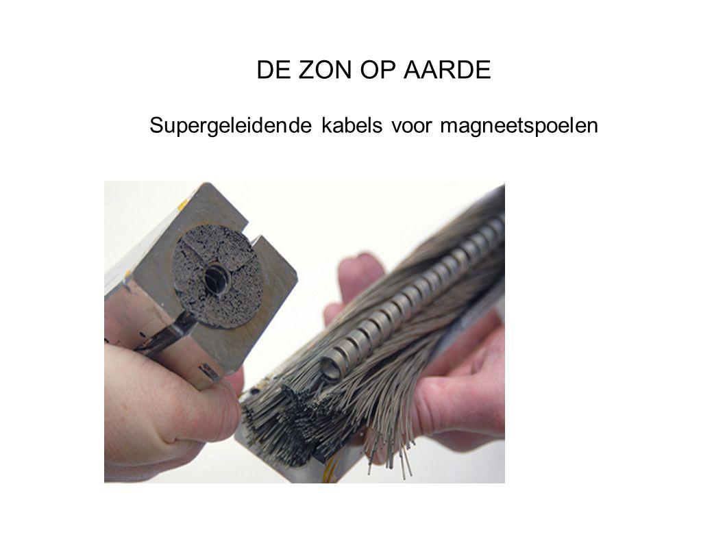 DE ZON OP AARDE Supergeleidende kabels voor magneetspoelen