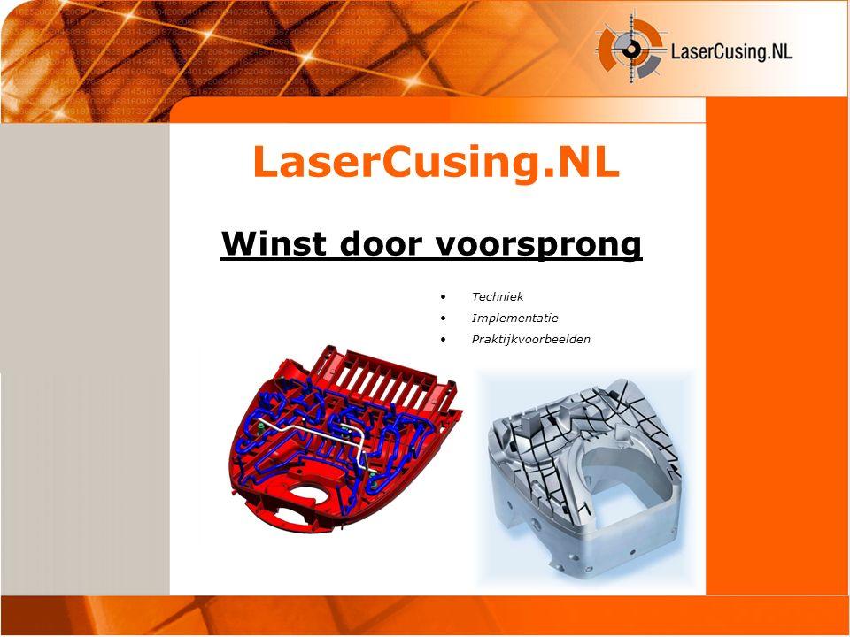 LaserCusing.NL Winst door voorsprong Techniek Implementatie Praktijkvoorbeelden