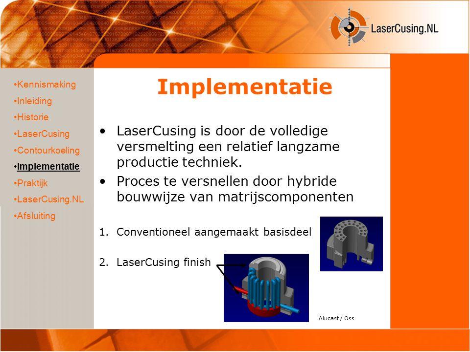 Implementatie LaserCusing is door de volledige versmelting een relatief langzame productie techniek. Proces te versnellen door hybride bouwwijze van m