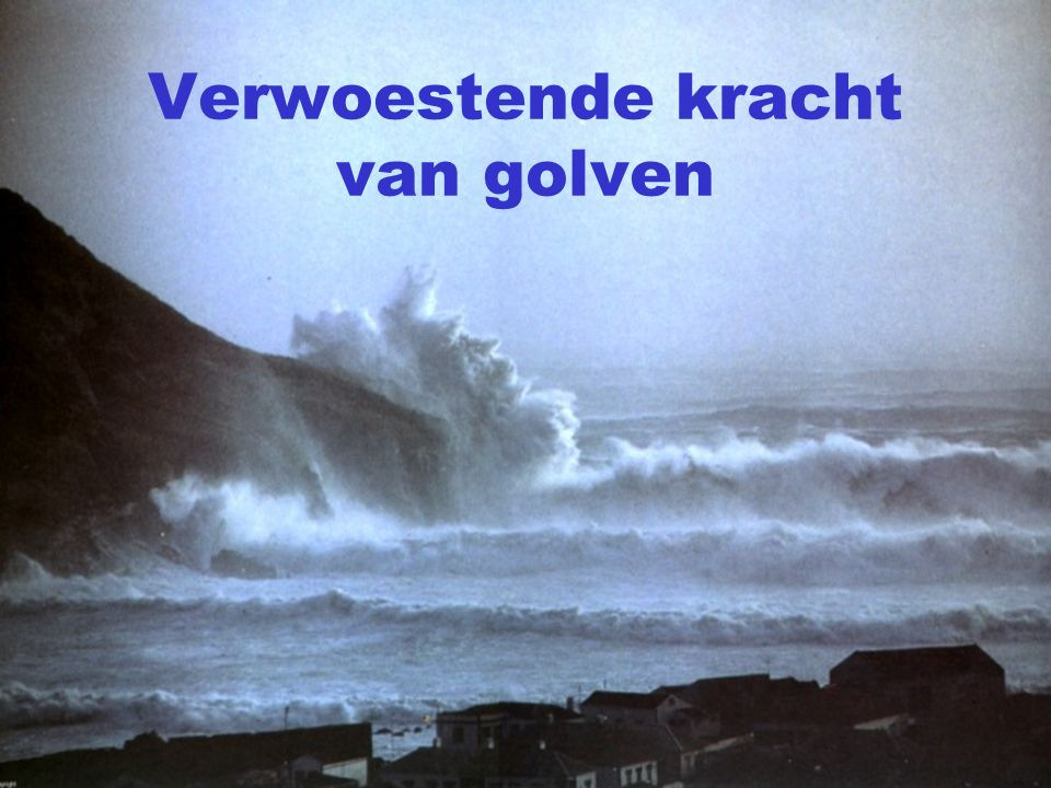 Verwoestende kracht van golven