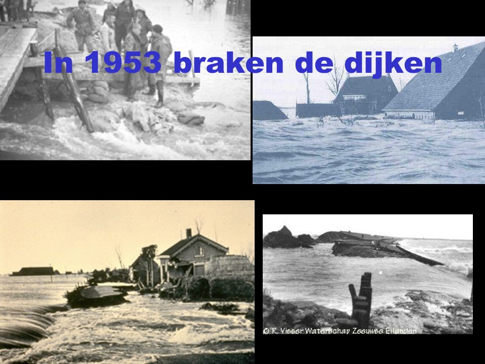 In 1953 braken de dijken