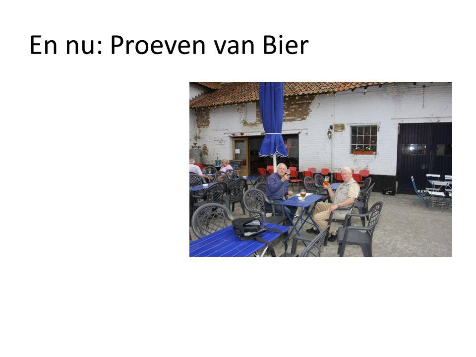 En nu: Proeven van Bier
