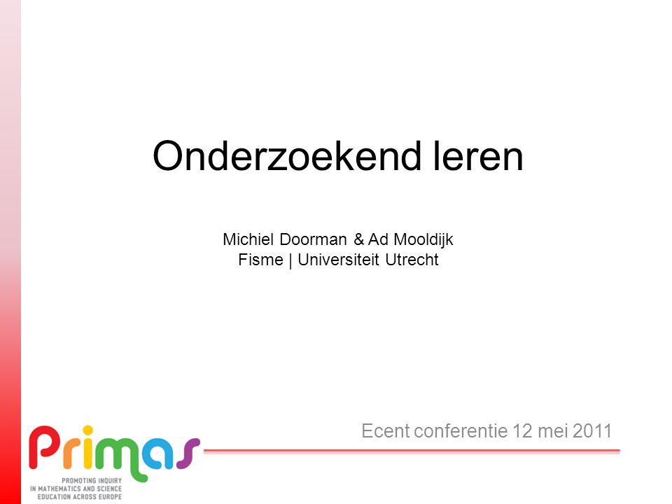 Onderzoekend leren Michiel Doorman & Ad Mooldijk Fisme | Universiteit Utrecht Ecent conferentie 12 mei 2011