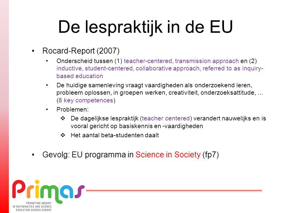 De lespraktijk in de EU Rocard-Report (2007) Onderscheid tussen (1) teacher-centered, transmission approach en (2) inductive, student-centered, collab