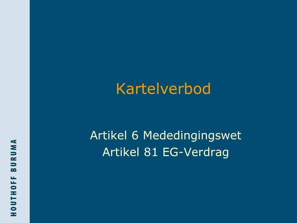 Kartelverbod Artikel 6 Mededingingswet Artikel 81 EG-Verdrag