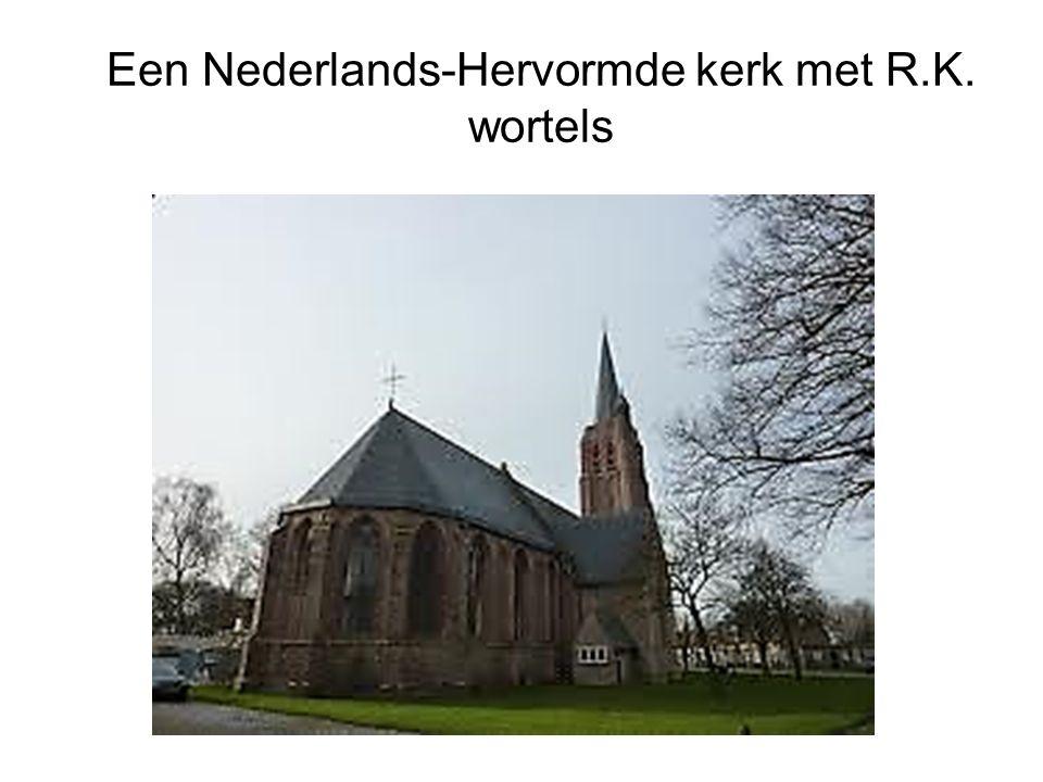 Een Nederlands-Hervormde kerk met R.K. wortels