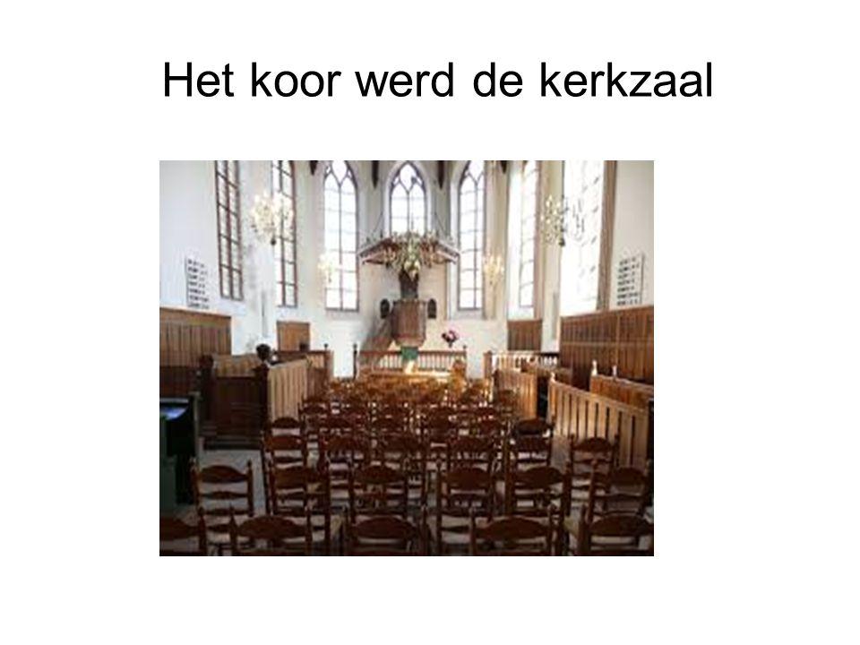 Het koor werd de kerkzaal