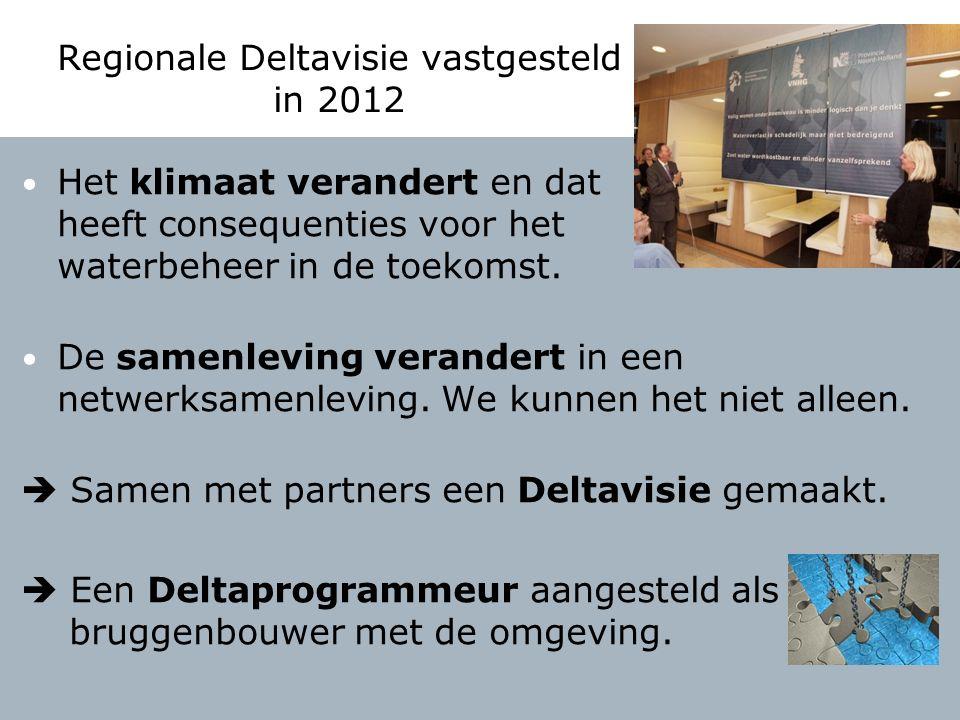 Regionale Deltavisie vastgesteld in 2012 Het klimaat verandert en dat heeft consequenties voor het waterbeheer in de toekomst.
