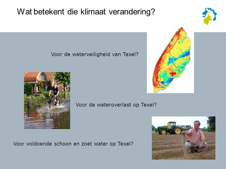 Wat betekent die klimaat verandering. Voor de waterveiligheid van Texel.