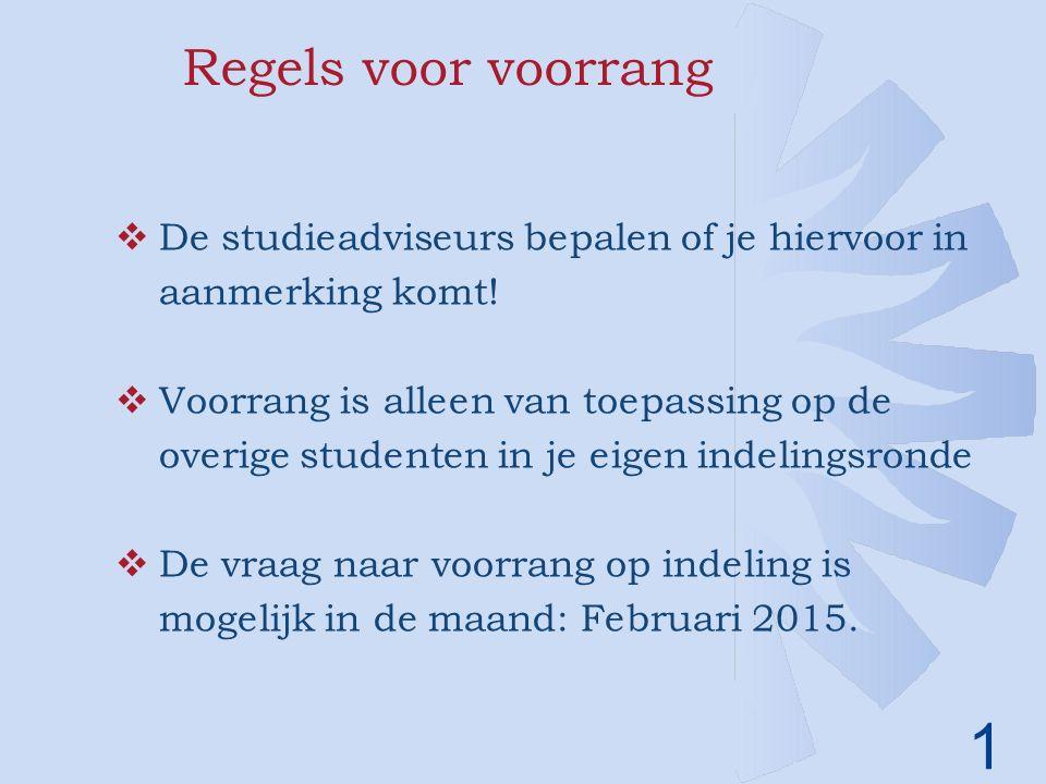 1 Regels voor voorrang  De studieadviseurs bepalen of je hiervoor in aanmerking komt.