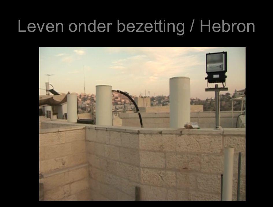 Leven onder bezetting / Hebron