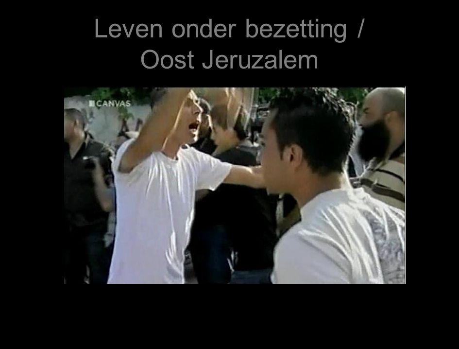 Leven onder bezetting / Oost Jeruzalem