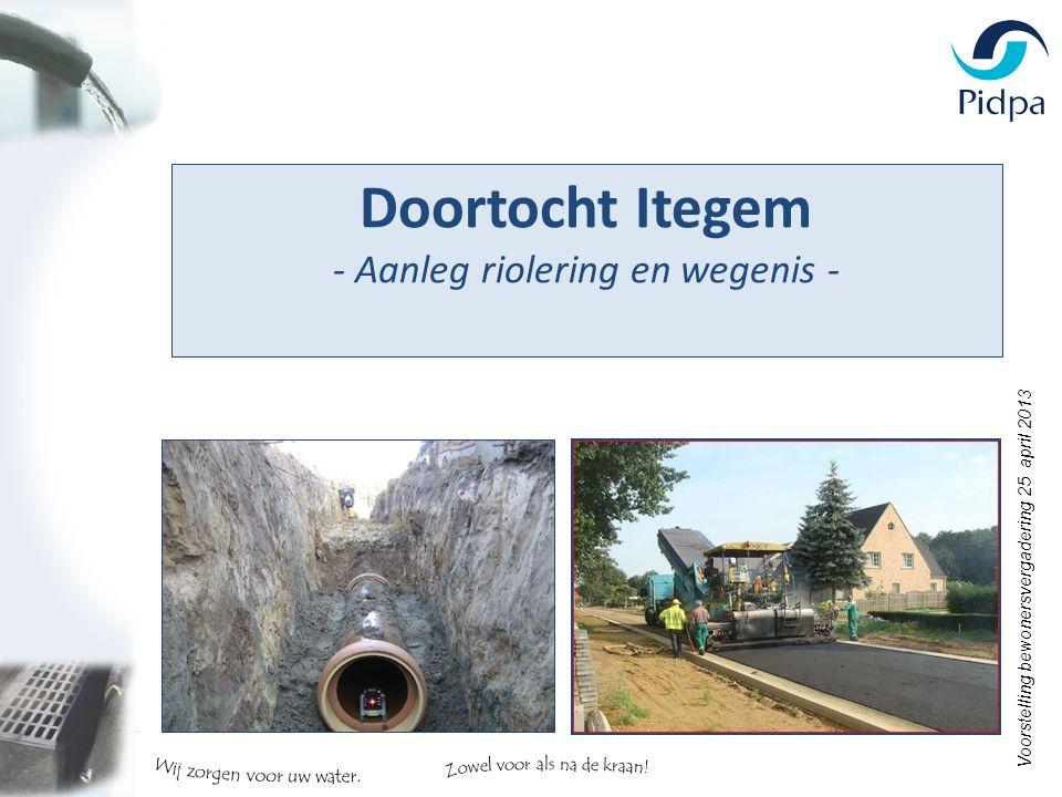 Doortocht Itegem - Aanleg riolering en wegenis - Voorstelling bewonersvergadering 25 april 2013