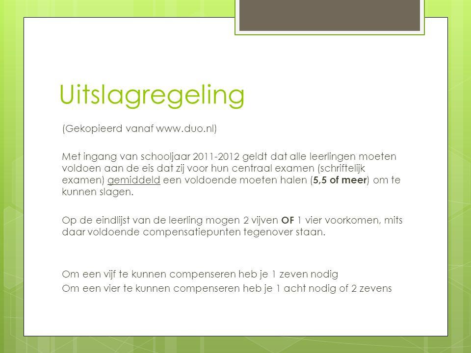 Uitslagregeling (Gekopieerd vanaf www.duo.nl) Met ingang van schooljaar 2011-2012 geldt dat alle leerlingen moeten voldoen aan de eis dat zij voor hun centraal examen (schriftelijk examen) gemiddeld een voldoende moeten halen ( 5,5 of meer ) om te kunnen slagen.