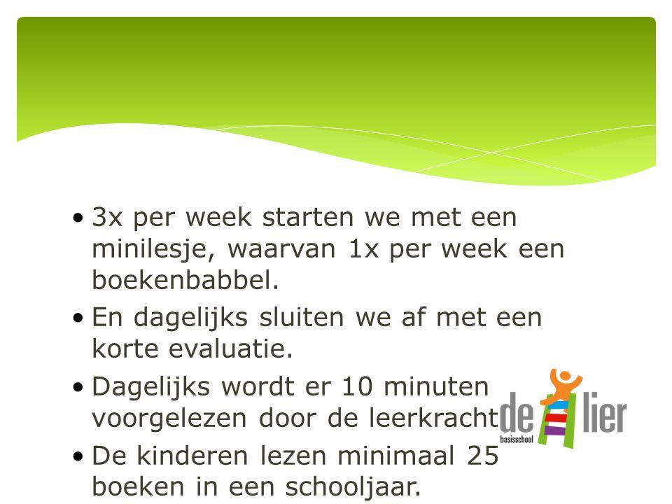 3x per week starten we met een minilesje, waarvan 1x per week een boekenbabbel.