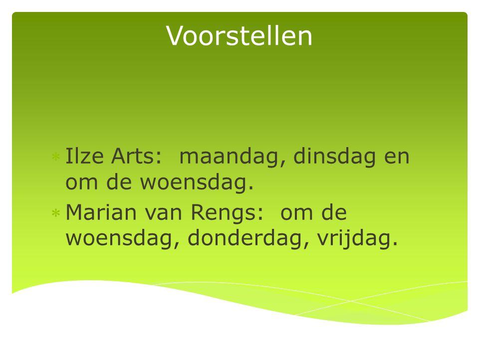 Voorstellen Ilze Arts: maandag, dinsdag en om de woensdag.