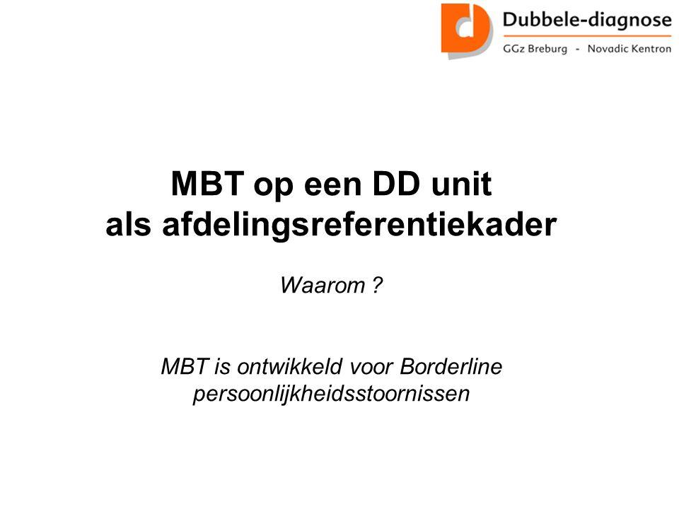MBT op een DD unit als afdelingsreferentiekader Waarom .