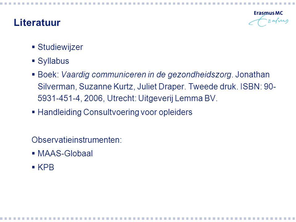 Literatuur  Studiewijzer  Syllabus  Boek: Vaardig communiceren in de gezondheidszorg.
