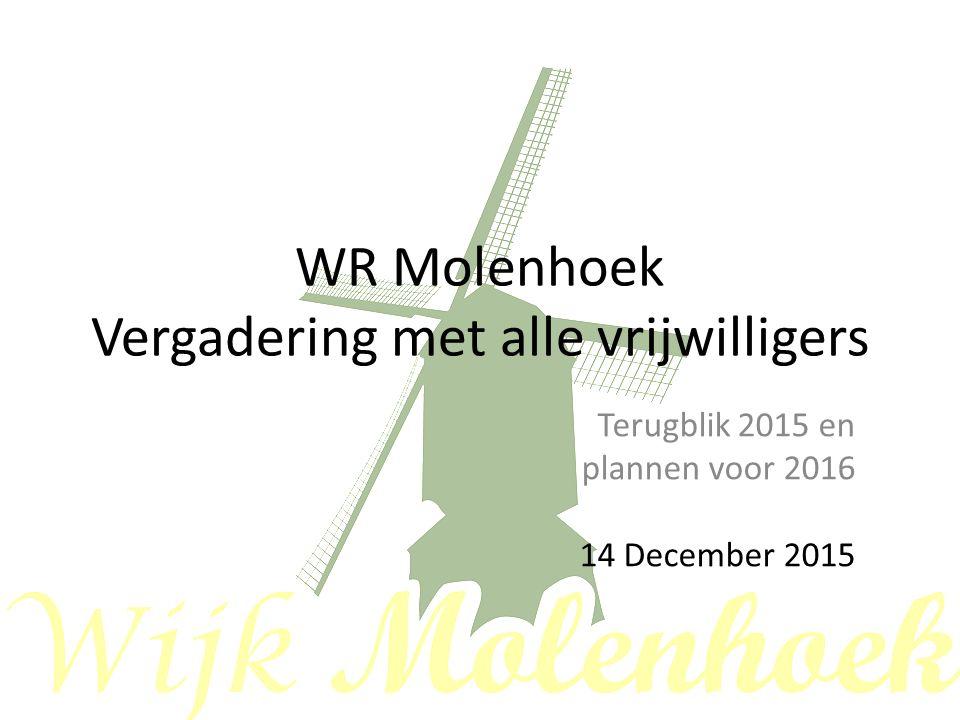 Besloten vergadering Wijkraad Molenhoek Bestuur & Werkgroep-leden 14.12.2015 Locatie: zaal Wissel; 1 e verdieping Perron 3 Agenda -19:45-20:00 Inloop -20 uur: Opening -20.05 uur Afscheid vertrekkende vrijwilligers -20.15 uur Welkom en voorstellen nieuwe vrijwilligers -20.25 uur Terugblik 2015 - voorzitter -20.55 uur Plannen voor 2016 - Werkgroepen -21.15-21.30 uur Discussie, rondvraag Aansluitend wordt de discussie voortgezet onder het genot van een drankje en een hapje.
