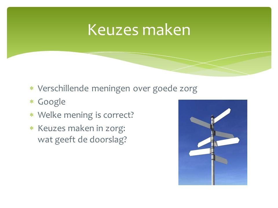  Verschillende meningen over goede zorg  Google  Welke mening is correct.