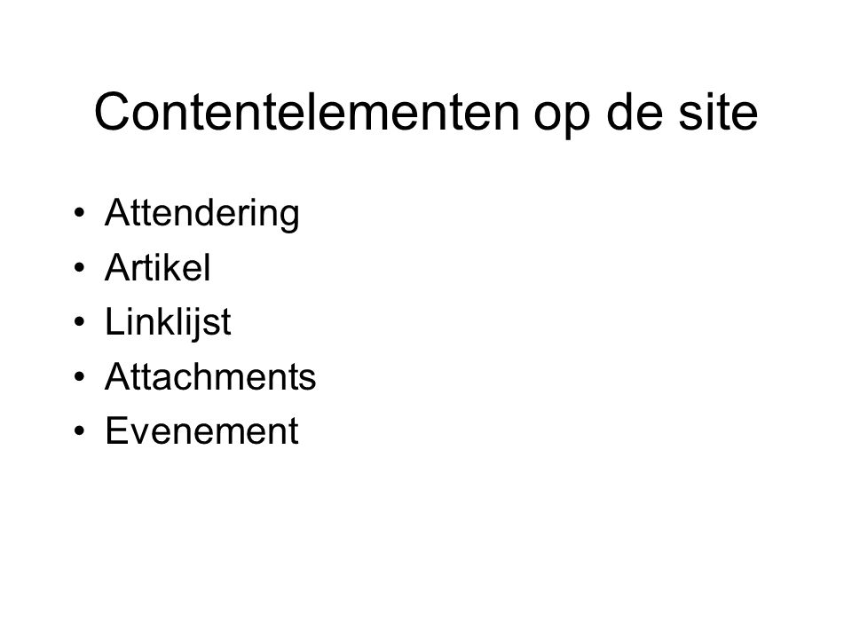 Contentelementen op de site Attendering Artikel Linklijst Attachments Evenement