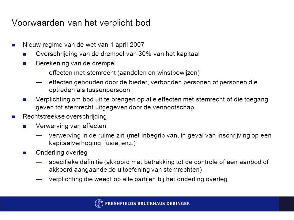 Voorwaarden van het verplicht bod Nieuw regime van de wet van 1 april 2007 Overschrijding van de drempel van 30% van het kapitaal Berekening van de dr