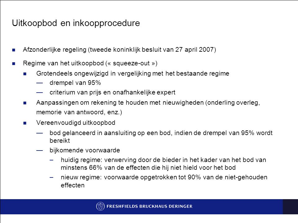 Uitkoopbod en inkoopprocedure Afzonderlijke regeling (tweede koninklijk besluit van 27 april 2007) Regime van het uitkoopbod (« squeeze-out ») Grotend