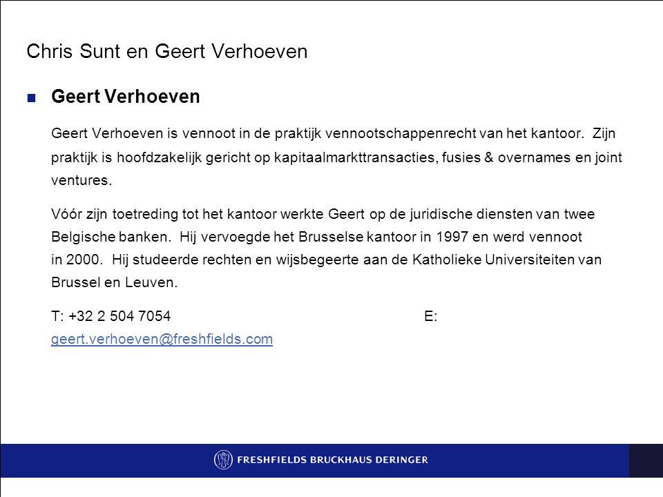 Chris Sunt en Geert Verhoeven Geert Verhoeven Geert Verhoeven is vennoot in de praktijk vennootschappenrecht van het kantoor. Zijn praktijk is hoofdza