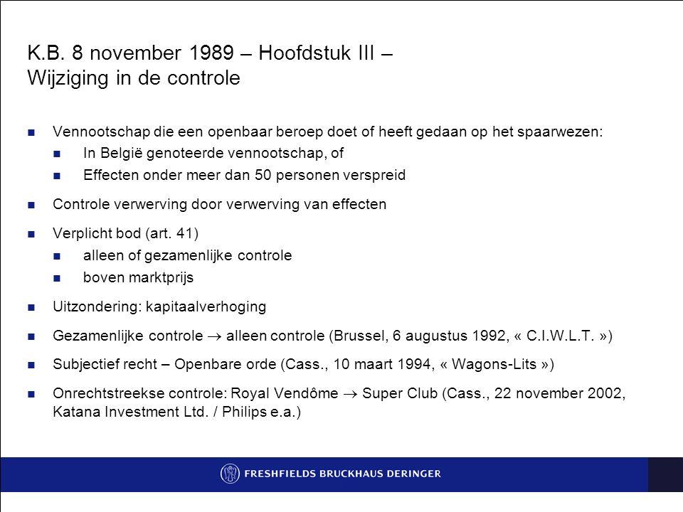 K.B. 8 november 1989 – Hoofdstuk III – Wijziging in de controle Vennootschap die een openbaar beroep doet of heeft gedaan op het spaarwezen: In België