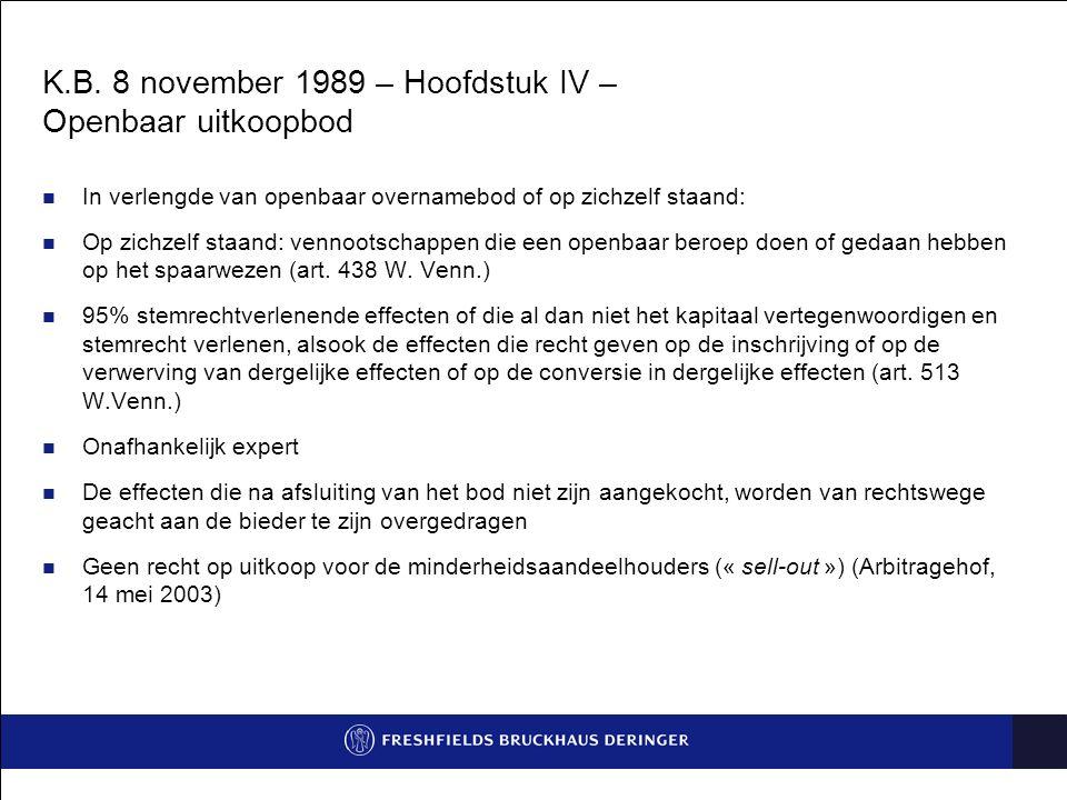 K.B. 8 november 1989 – Hoofdstuk IV – Openbaar uitkoopbod In verlengde van openbaar overnamebod of op zichzelf staand: Op zichzelf staand: vennootscha