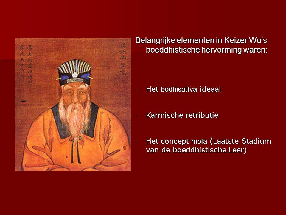 Belangrijke elementen in Keizer Wu's boeddhistische hervorming waren: - Het bodhisattva ideaal - Karmische retributie - Het concept mofa (Laatste Stadium van de boeddhistische Leer)