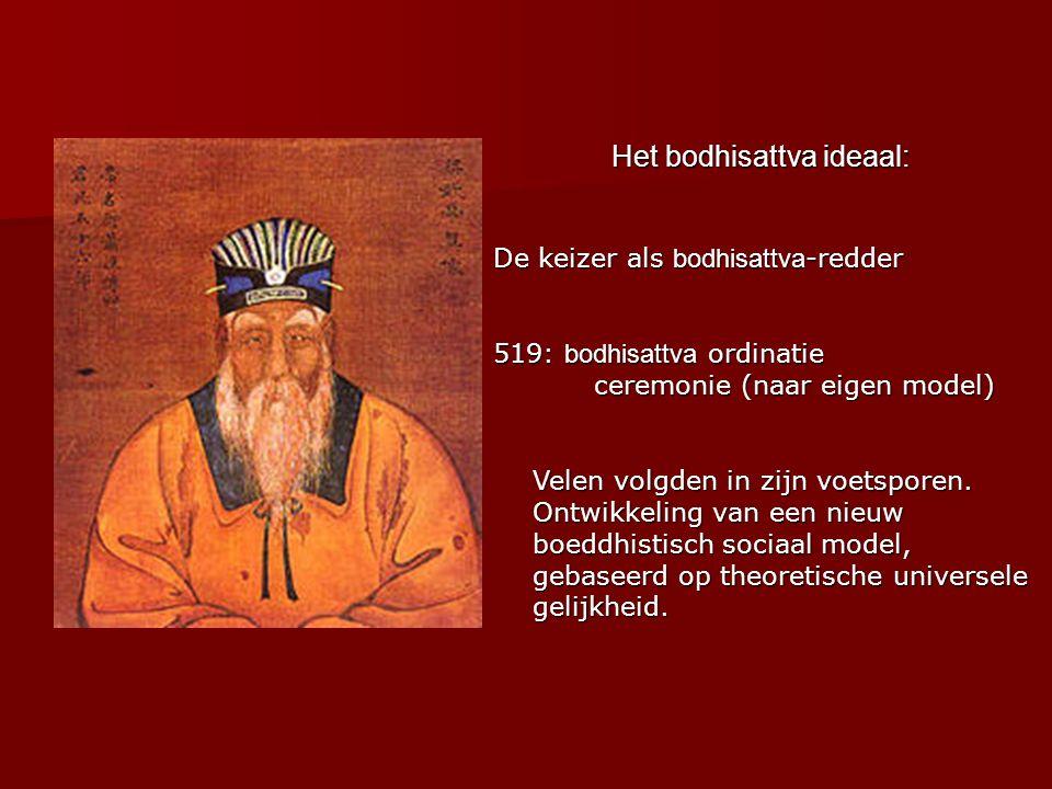Het bodhisattva ideaal: De keizer als bodhisattva -redder 519: bodhisattva ordinatie ceremonie (naar eigen model) Velen volgden in zijn voetsporen.