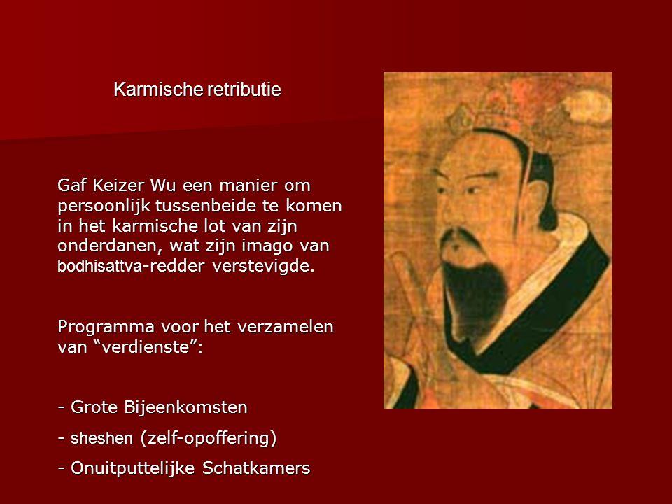 Karmische retributie Gaf Keizer Wu een manier om persoonlijk tussenbeide te komen in het karmische lot van zijn onderdanen, wat zijn imago van bodhisattva -redder verstevigde.