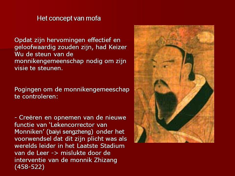Het concept van mofa Opdat zijn hervomingen effectief en geloofwaardig zouden zijn, had Keizer Wu de steun van de monnikengemeenschap nodig om zijn visie te steunen.