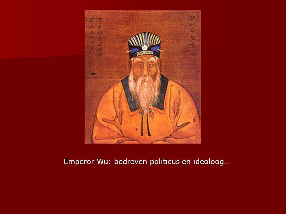 Emperor Wu: bedreven politicus en ideoloog…